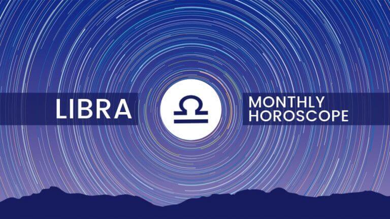Libra Monthly Horoscope