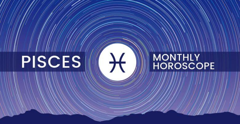 Pisces Monthly Horoscope