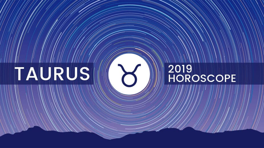 Taurus Horoscope 2019 | Yearly Horoscope | Ask Astrology