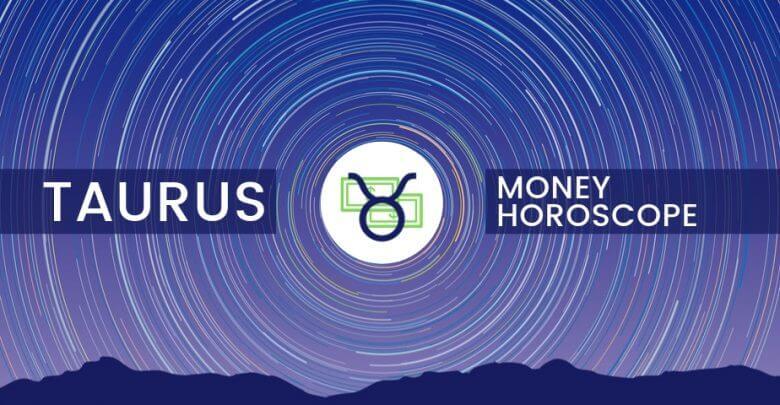horoscope taurus today money