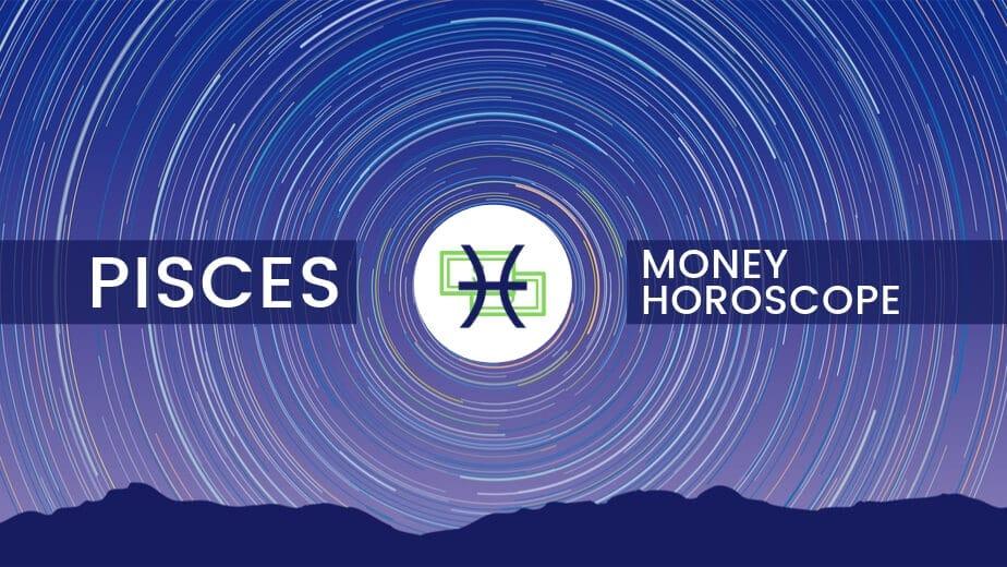 Pisces Money Horoscope | Financial Horoscope | Ask Astrology