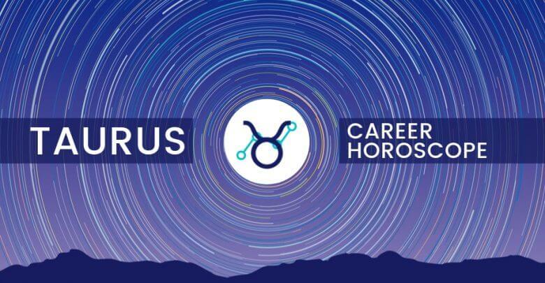 Taurus Career Horoscope