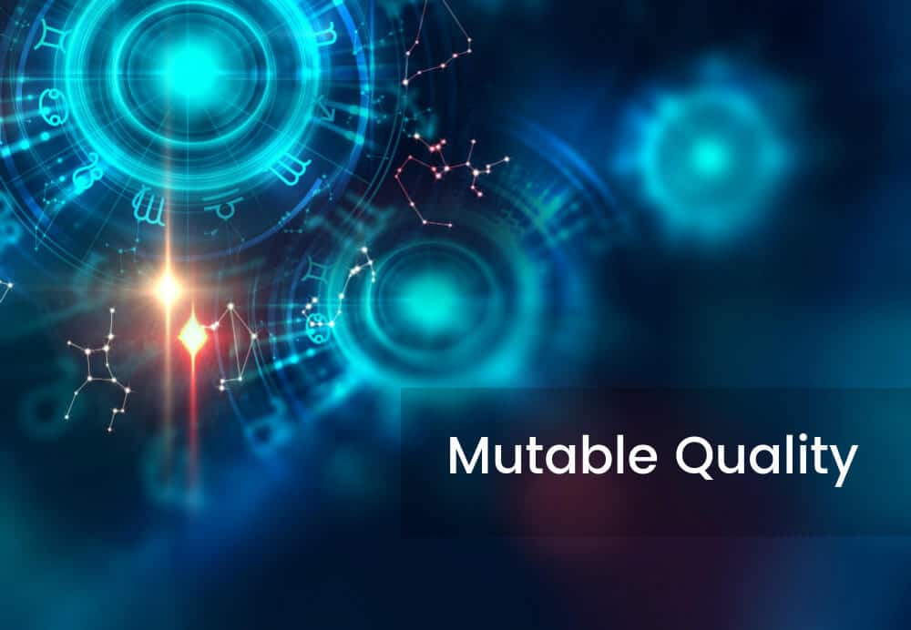 Mutable Quality | Zodiac Qualities | Ask Astrology