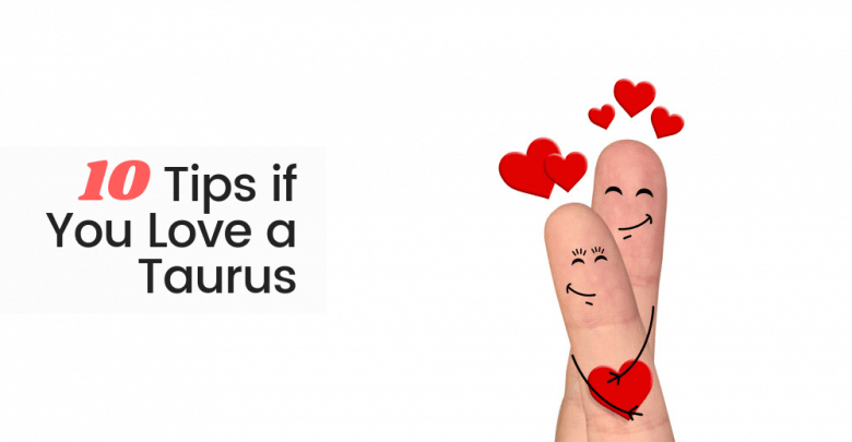 10 Tips if you Love a Taurus | Taurus in Love | Ask