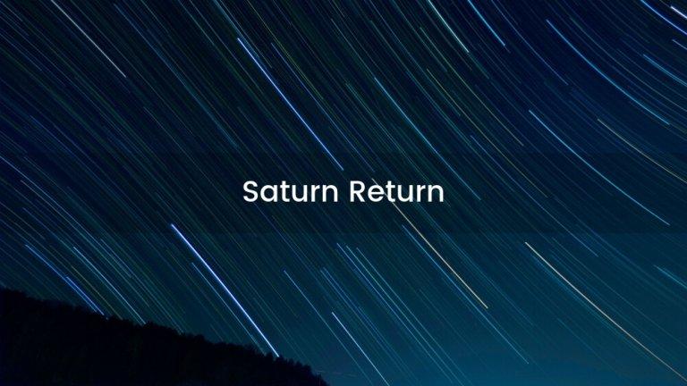 The Saturn Return