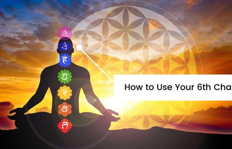 How to Use Your 6th Chakra