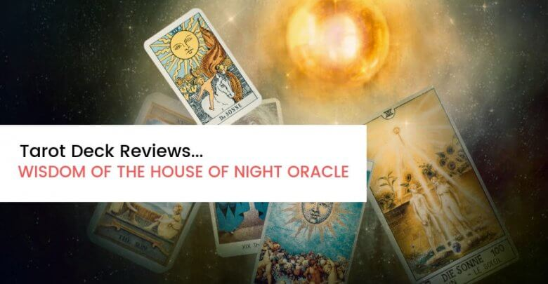 Deck Review Wisdom of the House of Night Oracle
