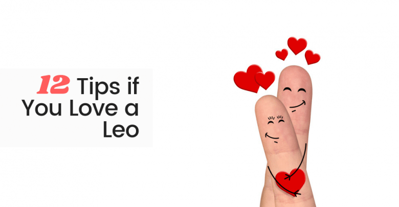 12 Tips if You Love a Leo