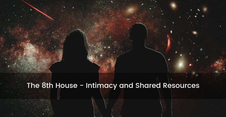 8th House Intimacy and Shared Resources
