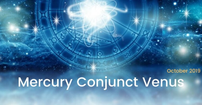 Mercury Conjunct Venus October 2019
