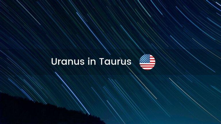 Uranus in Taurus and the US Chart