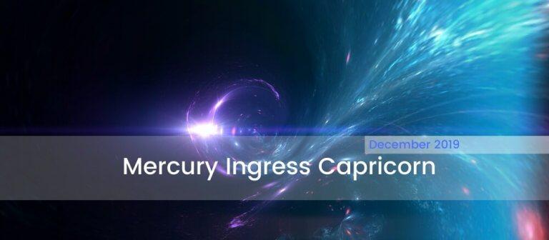 Mercury Ingress Capricorn December 2019