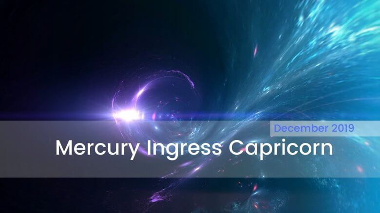 Mercury Ingress Capricorn December 2019