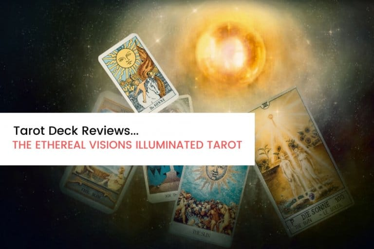 Deck Review Ethereal Visions Illuminated Tarot