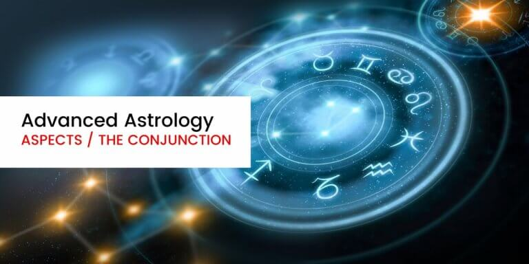 Advanced Astrology Aspects the Conjunction