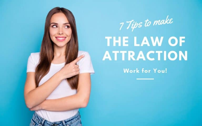 7 Essential Tips to Make the Law of Attraction Work