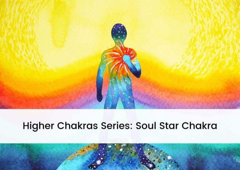 Higher Chakras Series Soul Star Chakra