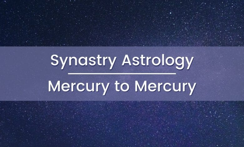Synastry Astrology Mercury to Mercury