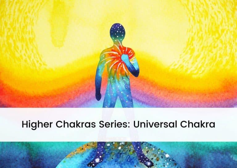 Higher Chakras Series Universal Chakra
