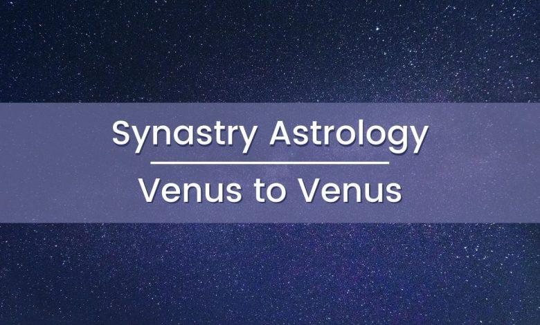 Synastry Astrology Venus to Venus