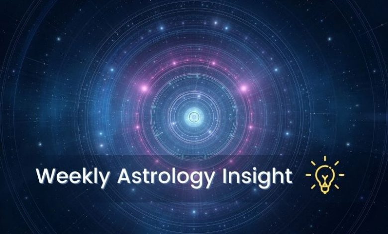 Weekly Astrology Insight