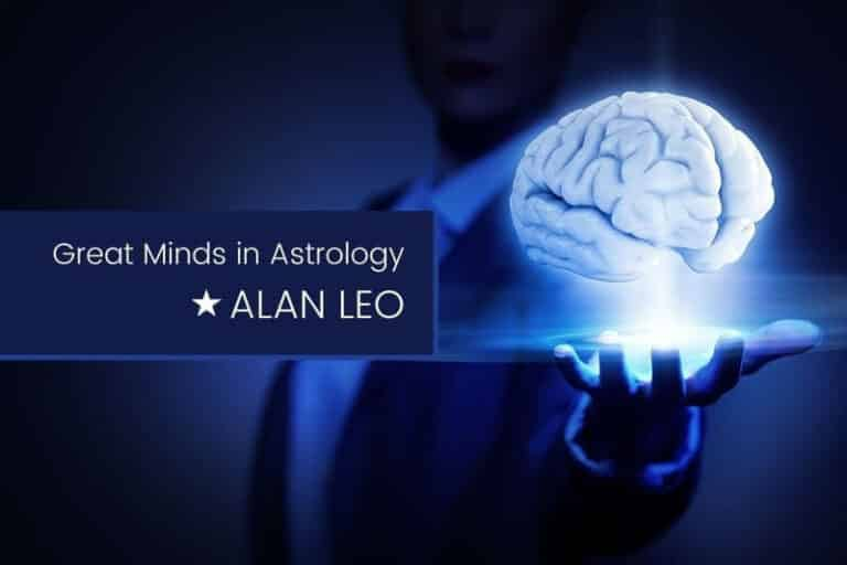 Great Minds in Astrology Alan Leo